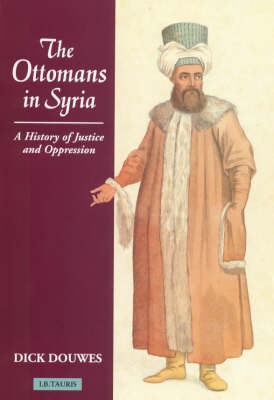 The Ottomans in Syria and Lebanon: A History of Justice and Oppression