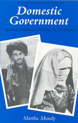Domestic Government: Kinship, Community and Polity in North Yemen