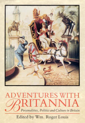 Adventures with Britannia: Personalities, Politics and Culture in Britain