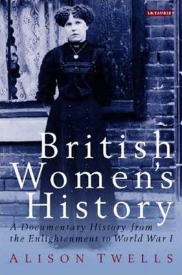 British Women's History: A Documentary History from the Enlightenment to World War I