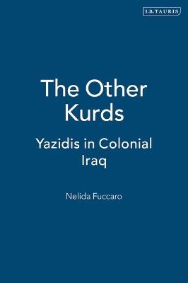 The Other Kurds: Yazidis in Colonial Iraq