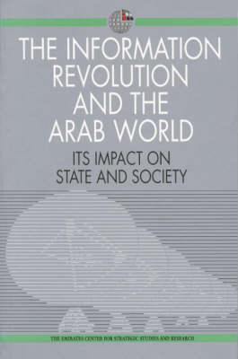 The Information Revolution and the Arab World: Its Impact on State and Society