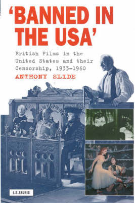 Banned in the U.S.A.: British Films in the United States and Their Censorship, 1933-1960