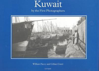 Kuwait by the First Photographers