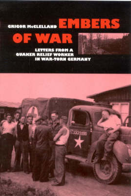 Embers of War: Letters from a Relief Worker in the British Zone of Germany, 1945-46