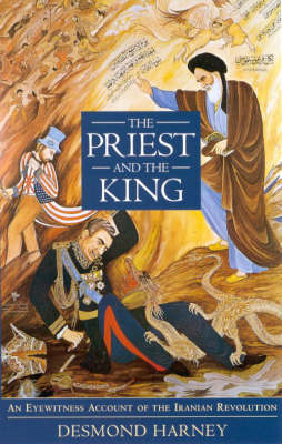 The Priest and the King: Eyewitness Account of the Iranian Revolution