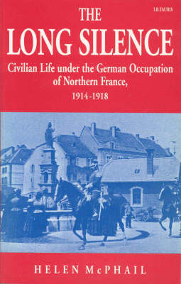 Long Silence: Civilian Life Under the German Occupation of Northern France
