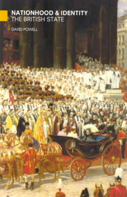 Nationhood and Identity: The British State Since 1800