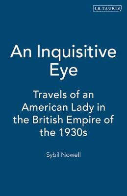 An Inquisitive Eye: Travels of an American Lady in the British Empire of the 1930s