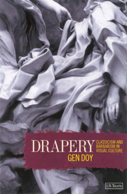 Drapery: Classicism and Barbarism in Visual Culture