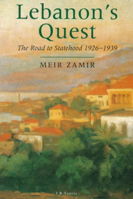 Lebanon's Quest: The Search for a National Identity, 1926-39