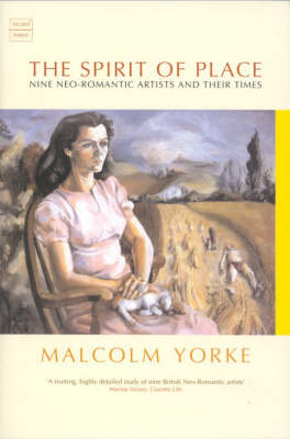 The Spirit of Place: Nine Neo-Romantic Artists and Their Times