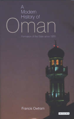 A Modern History of Oman: Formation of the State Since 1920