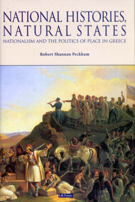 National Histories, Natural States: Nationalism and the Politics of Place in Greece