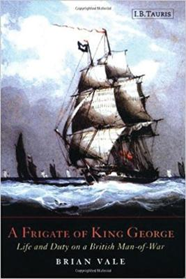 A Frigate of King George: Life and Duty on a British Man-of-war