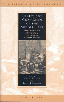 Crafts and Craftsmen of the Middle East: Fashioning the Individual in the Muslim Mediterranean