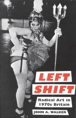 Left Shift: Radical Art in 1970s Britain