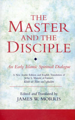 The Master and the Disciple: An Early Islamic Spiritual Dialogue