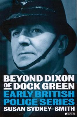 """Beyond """"Dixon of Dock Green"""": Early British Police Series"""