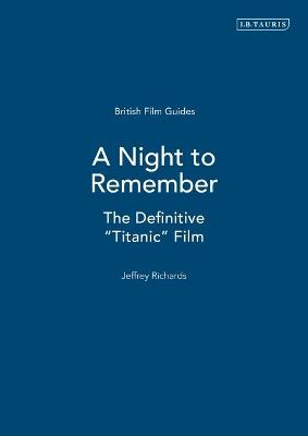 """A Night to Remember: The Definitive """"Titanic"""" Film"""
