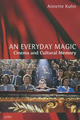 An Everyday Magic: Cinema and Cultural Memory