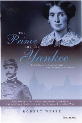 The Prince and the Yankee: The Tale of a Country Girl Who Became a Princess