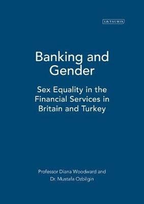 Banking and Gender: Sex Equality in the Financial Services in Britain and Turkey