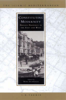 Constituting Modernity: Private Property in the East and West