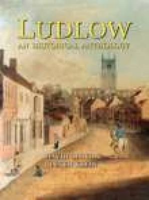 Ludlow An Historical Anthology