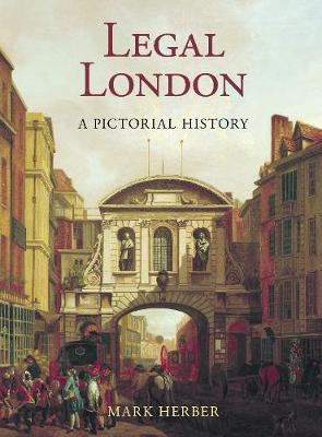 Legal London A Pictorial History