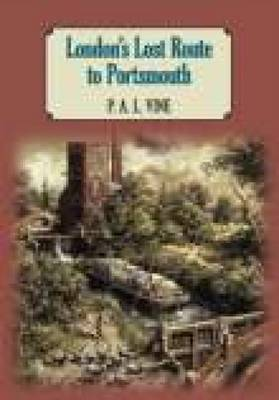 London's Lost Route To Portsmouth (paperback)