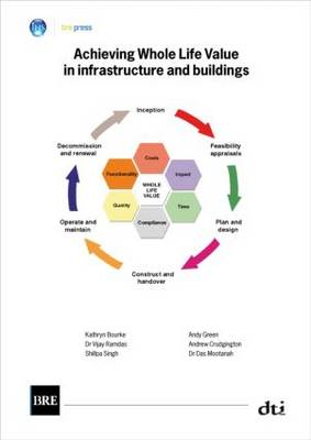 Achieving Whole Life Value in Infrastructure and Buildings: (BR 476)