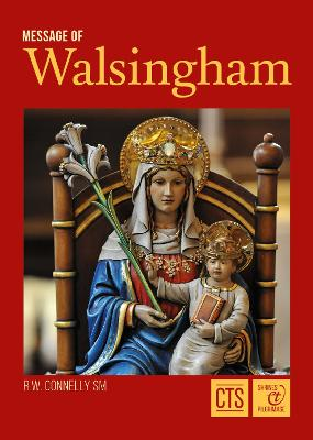 Message of Walsingham: The Shrine of Our Lady of Walsingham