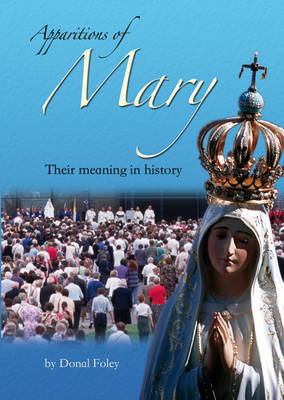 Apparitions of Mary: Their Meaning in History