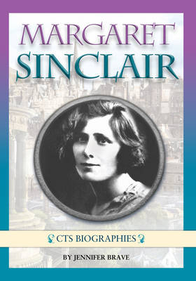 Margaret Sinclair: The Inspiring Story of an Ordinary Girl