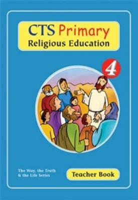 CTS Primary Religious Education: Year 4: Teacher Book