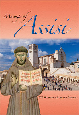 Message of Assisi: The Shrine of St Francis of Assisi