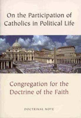 On the Participation of Catholics in Political Life: Doctrinal Note