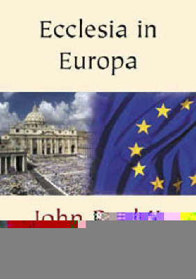 Ecclesia in Europa: On Jesus Christ Alive in His Church the Source of Hope for Europe