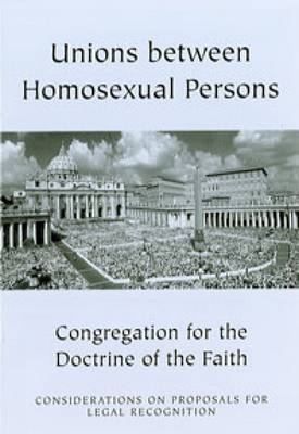 Unions between Homosexual Persons: Considerations on Proposals for Legal Recognition