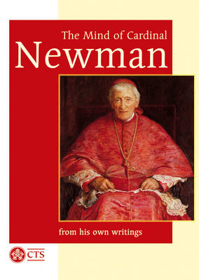 Mind of Cardinal Newman: From His Own Writings