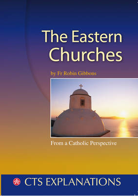 Eastern Churches: Understanding the Eastern Christian Churches