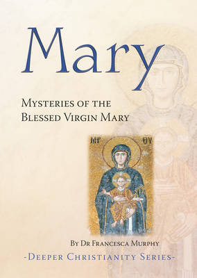 Mary: Mysteries of the Blessed Virgin Mary