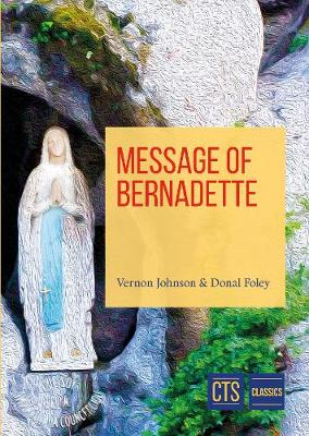 Message of Bernadette: Lourdes 2008 - 150th Anniversary of the Apparitions