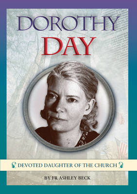 Dorothy Day: Devoted Daughter of the Church