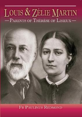 Louis and Zelie Martin: Parents of Therese of Lisieux