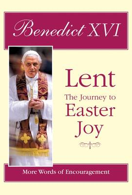 Lent, the Journey to Easter Joy: More Words of Encouragement