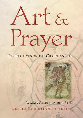 Art and Prayer: Perspectives on the Christian Life