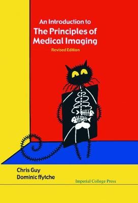 Introduction To The Principles Of Medical Imaging, An (Revised Edition)