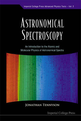 Astronomical Spectroscopy: An Introduction To The Atomic And Molecular Physics Of Astronomical Spectra